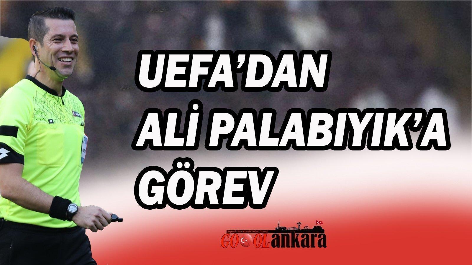 UEFA'DAN ALİ PALABIYIK'A GÖREV