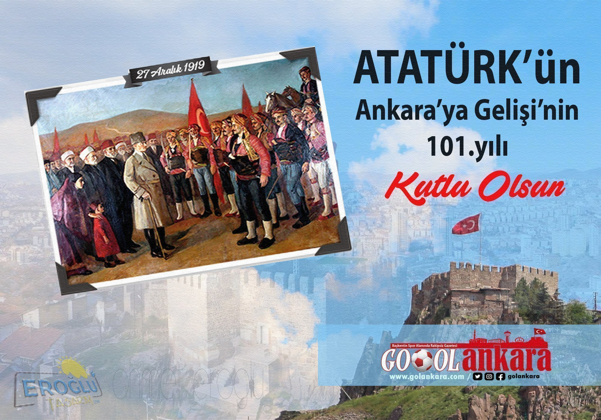 ATATÜRK'ÜN ANKARA'YA GELİŞİ KUTLU OLSUN