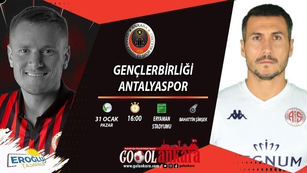GENÇLERBİRLİĞİ, ANTALYASPOR'U AĞIRLIYOR
